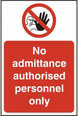 Click BSS11612 No Admittance Authorised Personnel Only Sign Vinyl Version